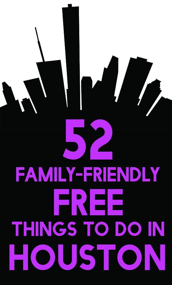 52 FREE Family Friendly Fun Things to do in Houston