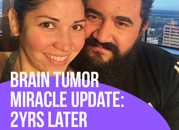 Brain tumor miracle update: two years later Coppelia Marie