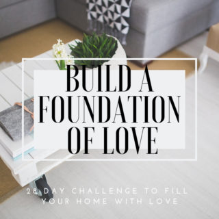 Build a foundation of love